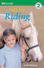 Let's Go Riding (DK Readers, Level 2)