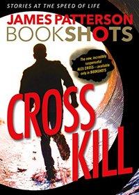 Cross Kill (Alex Cross, Bk 23.5)