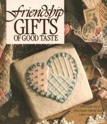 Friendship Gifts of Good Taste (Memories in the Making)