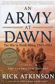 An Army at Dawn: The War in North Africa, 1942-1943 (Liberation, Bk 1)