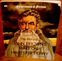 The Story of John Brown's Raid on Harpers Ferry (Cornerstones of Freedom)