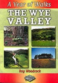 A Year of Walks: The Wye Valley (Year of walks series)