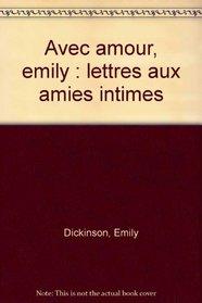 Avec Amour, Emily: Lettres Aux Amies Intimes