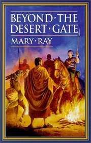 Beyond the Desert Gate (Roman Empire Sequence, Bk 4)