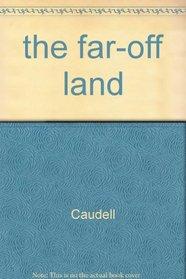 The Far-off Land: 2