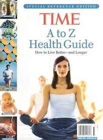 Time A to Z Health Guide: How to Live Better and Longer