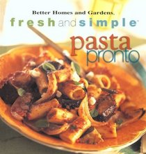 Pasta Pronto (Fresh and Simple)