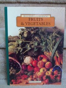 Fruits & Vegetables (Successful Gardening)
