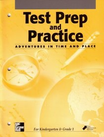 Test Prep and Practice: Adventures in Time and Place for Kindergarten & Grade 1: Mcgraw Hill Social Studies: Standardized Test Readiness (0021488347, 9780021488346)