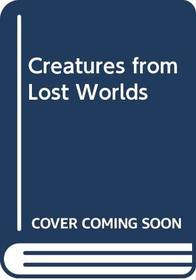 Creatures from Lost Worlds (The Eerie series)
