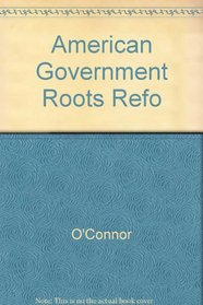Readings to Accompany American Government Roots and Reform