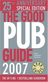 The Good Pub Guide 2007: 25th Anniversary Special Edition (Good Pub Guide)