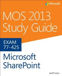 MOS 2013 Study Guide for Microsoft SharePoint