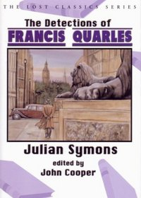 The Detections of Francis Quarles (Lost Classics)
