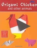 Origami Chicken and Other Animals