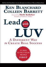 Lead with LUV: A Different Way to Create Real Success (Leading at a Higher Level)