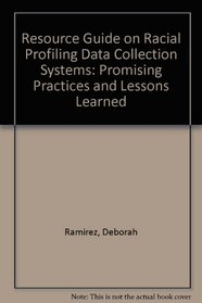 Resource Guide on Racial Profiling Data Collection Systems: Promising Practices and Lessons Learned