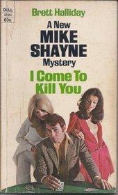 I Come To Kill You (Mike Shayne Mysteries)