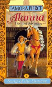 ALANNA: THE FIRST ADVENT (Pierce, Tamora. Song of the Lioness, Bk. 1.)
