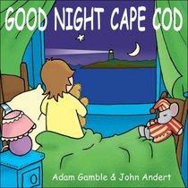 Good Night Cape Cod (Good Night Our World series)
