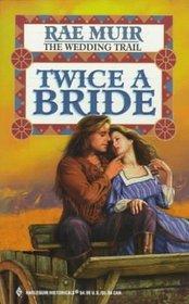 Twice a Bride (Harlequin Historical, No 414)