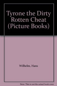 Tyrone the Dirty Rotten Cheat (Picture books)