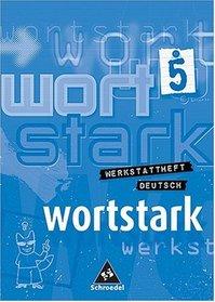 Wortstark. Werkstatt Deutsch. Werkstattheft 5. Deutsch als Zweitsprache