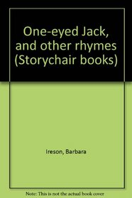 One-eyed Jack, and other rhymes (Storychair books)