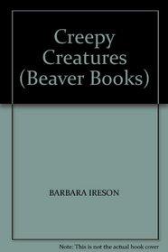 CREEPY CREATURES (BEAVER BOOKS)