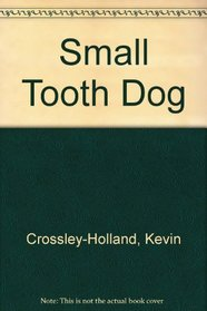 Small Tooth Dog