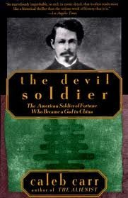 The Devil Soldier : The Story of Frederick Townsend Ward