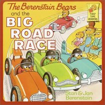 The Berenstain Bears and the Big Road Race (Berenstain Bears) (First Time Readers)