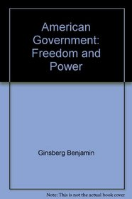 American government: Freedom and power