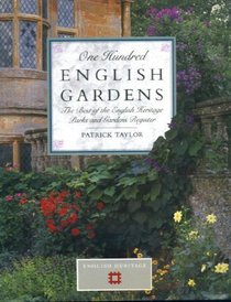 One Hundred English Gardens : The Best of the English Heritage Parks and Gardens Register