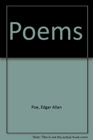 The Poems of Edgar Allan Poe: Edited with an Introduction, Variant Readings, and Textual Notes by Floyd Stovall