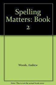 Spelling Matters: Book 2