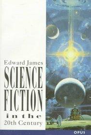 Science Fiction in the Twentieth Century (OPUS S.)