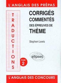 Traductions corriges commentes des épreuves de thème tome 2 l'anglais des prepas et des concours (French Edition)
