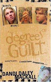 Degrees of Guilt: Kyra's Story (Degrees of Guilt, 1)