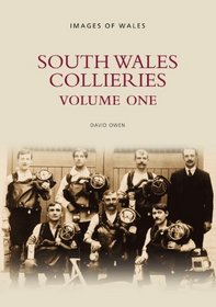 South Wales Collieries: v.1 (Vol 1)