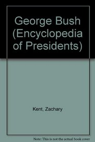 George Bush (Encyclopedia of Presidents)