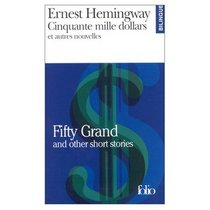 Cinquante Mille Dollars et Autres Nouvelles / Fifty Grants and Other Short Stories (Bilingual Edition in French and English)