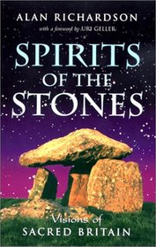 Spirits of the Stones: Visions of Sacred Britain