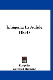 Iphigenia In Aulide (1831) (Latin Edition)