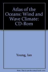 Atlas of the Oceans: Wind and Wave Climate, CD-ROM
