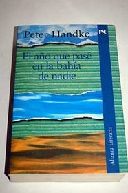 El ano que pase en la bahia de nadie / The year I spent in the Bay of nobody (Alianza Literaria) (Spanish Edition)