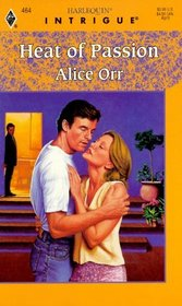 Heat Of Passion (Harlequin Intrigue, No 464)