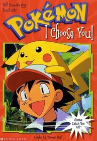 I Choose You (Pokemon Chapter Bk 1)