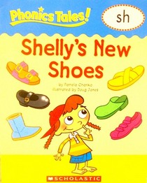 Shelly's New Shoes: sh (Phonics Tales!)