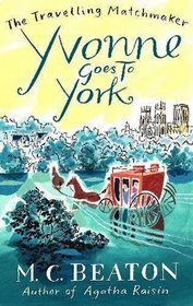 Yvonne Goes to York (Travelling Matchmaker, Bk 6)